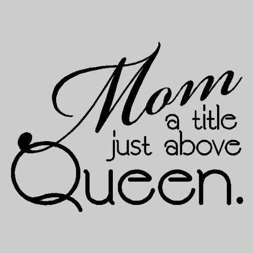 Mom is a title just above queen...Funny Mother Wall Quote Words Sayings Removable Vinyl Wall Lettering (13