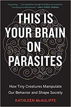 ;OFFLINE; This Is Your Brain On Parasites: How Tiny Creatures Manipulate Our Behavior And Shape Society. actually Applying Plaza cuadros School Escucha traction build