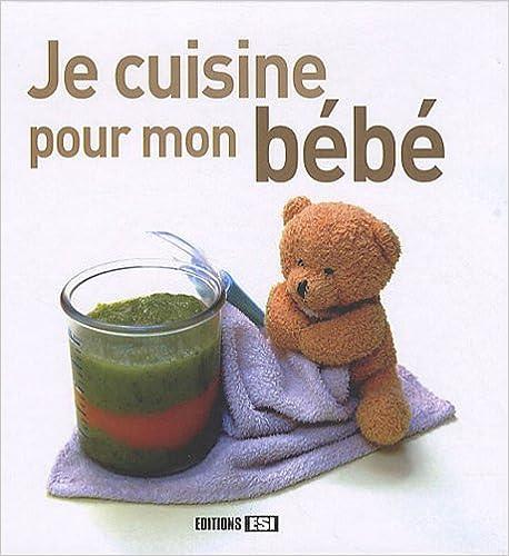 Je cuisine pour mon bébé pdf, epub