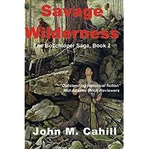 Savage Wilderness (The Boschloper Saga) (Volume 2)