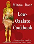 Low-Oxalate Cookbook: Osteoporosis, F...