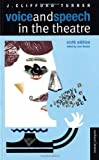 Voice and Speech in the Theatre, J. Clifford Turner and Jane Boston, 0713681888