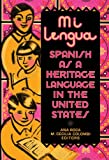img - for Mi lengua: Spanish as a Heritage Language in the United States, Research and Practice book / textbook / text book