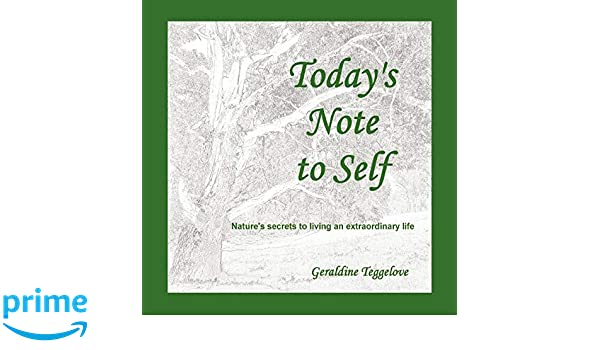 Today's Note to Self: Nature's Secrets to Living an Extraordinary Life
