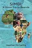 Simbi:: A Vision Trip to Rwanda (World Vision Trips) (Volume 1)