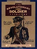 Revolutionary Soldier: 1775-1783 (Illustrated Living History Series)