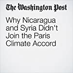 Why Nicaragua and Syria Didn't Join the Paris Climate Accord | Adam Taylor