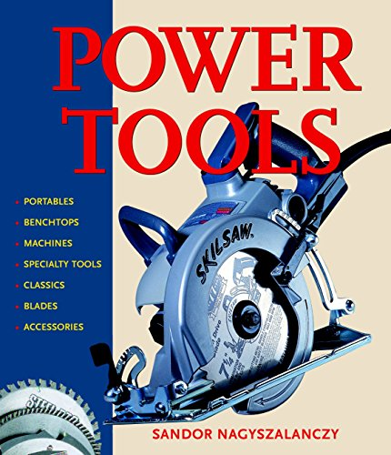 Power Tools: An Electrifying Celebration and Grounded Guide by Taunton Press
