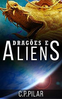 Coletânea de Contos: Dragões e Aliens por [Pilar, Carina]