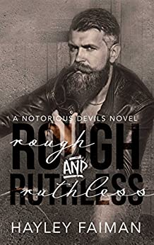 Rough & Ruthless (Notorious Devils Book 4) by [Faiman, Hayley]