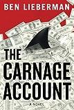 The Carnage Account, Ben Lieberman, 1477825878