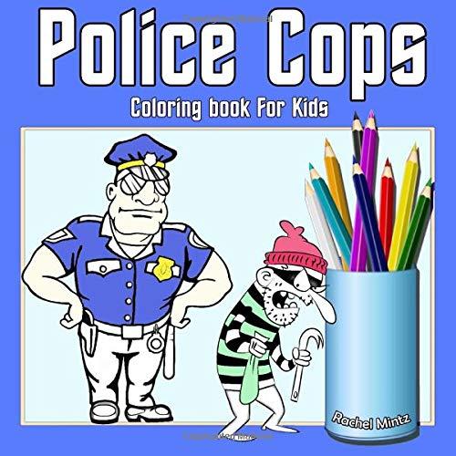 Police Cops Coloring Book For Kids Color Law Enforcement Policemen For Boys Girls Ages 5 8 Mintz Rachel 9781981766253 Amazon Com Books