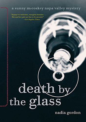 Death by the Glass: A Sunny McCoskey Napa Valley Mystery (Sunny McCoskey Napa Valley Mysteries Book 2)