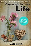 Best Sellers: Purpose of a Christian Life   (A young man meets Jesus Christ and discovers the meaning of the Christian Life)    [Best Sellers] (Best Sellers, ... Best Sellers, Kindle Best Sellers, Jesus)