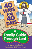 40 Ways for 40 Days: A Family Guide Through Lent