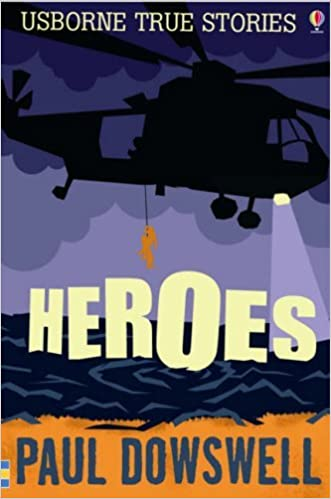 Book Heroes (Usborne True Stories) by Paul Dowswell (27-Jul-2007)