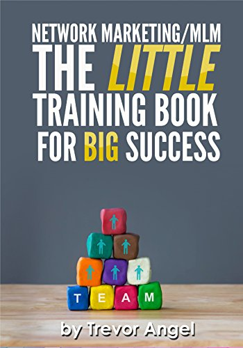 Network Marketing/MLM The LITTLE Training Book For BIG Success