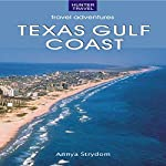 The Texas Gulf Coast | Annya Strydom