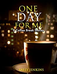 One Day for Me - 8 Coffee Break Stories: Tales of Crime, Romance and Trickery