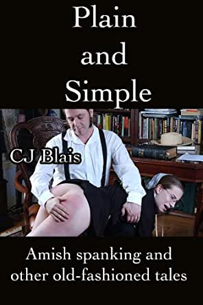 Plain and Simple: Amish Spanking & Other Old-Fashioned