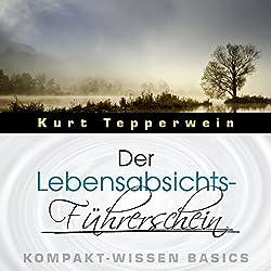 Der Lebensabsichts-Führerschein (Kompakt-Wissen Basics)