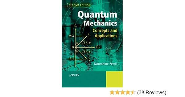 Quantum Mechanics: Concepts and Applications: Nouredine