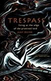Trespass: Living at the Edge of the Promised Land First edition by Irvine, Amy (2009) Paperback
