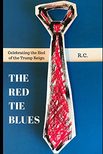 Download The Red Tie Blues: Celebrating the End of the Trump Reign pdf epub