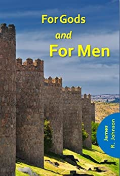 For Gods and For Men by [Johnson, James R.]