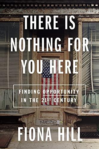 Book Cover: There Is Nothing for You Here: Finding Opportunity in the Twenty-First Century