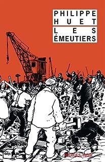 Les émeutiers, Huet, Philippe