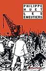 Les émeutiers par Philippe Huet (II)