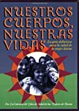 Nuestros Cuerpos, Nuestras Vidas, Boston Women's Health Book Collective Staff and Seven Stories Press Staff, 1583220240