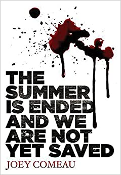 Book The Summer Is Ended and We Are Not Yet Saved