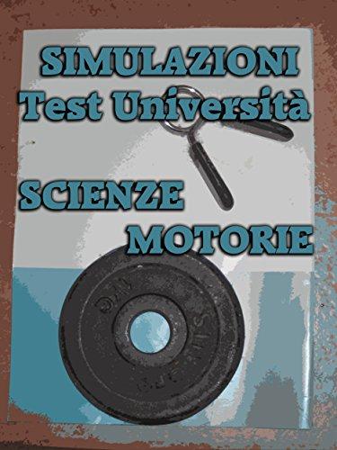 Simulazioni Test Università Scienze Motorie (Italian Edition)