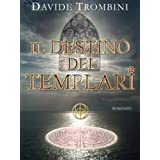 Il Destino dei Templari (Italian Edition)