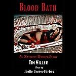 Blood Bath: An Extreme Horror Story | Tim Miller