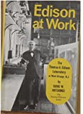 Edison at work;: The Thomas A. Edison laboratory at West Orange, New Jersey, (The Famous museum series)