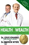Health Is Wealth, Louis Ignarro and Andrew Myers, 0979022916