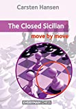 The Closed Sicilian: Move By Move (everyman Chess)-Carsten Hansen