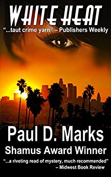 White Heat: A Noir Mystery Thriller (P.I. Duke Rogers Book 1) by [Marks, Paul D.]
