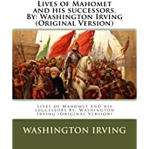 Lives of Mahomet and his successors.By: Washington Irving (Original Version)
