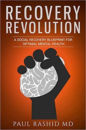 Recovery revolution a social recovery blueprint for optimal mental recovery revolution a social recovery blueprint for optimal mental health amazon paul rashid md 9780998838700 books malvernweather Images