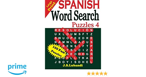Amazon.com: Large Print SPANISH Word Search Puzzles 4 (Volume 4) (Spanish Edition) (9781533486882): J S Lubandi: Books