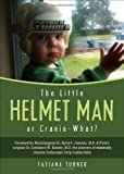 The Little Helmet Man, Tatiana Turner, 1625109768