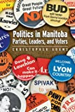Politics in Manitoba, Christopher Adams, 088755704X