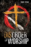 Disorder of Worship, Drew Fryar, 1628391006