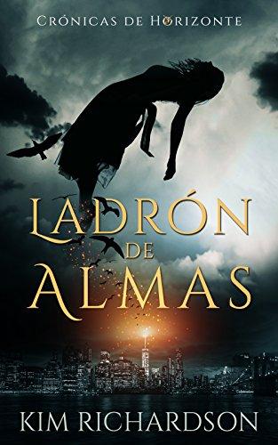 Ladrón de Almas (Crónicas del Horizonte nº 1) (Spanish Edition) by [