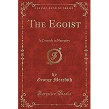 The Egoist, Vol. 1: A Comedy in Narrative (Classic Reprint)