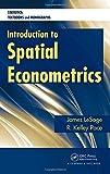 Introduction to Spatial Econometrics 9781420064247